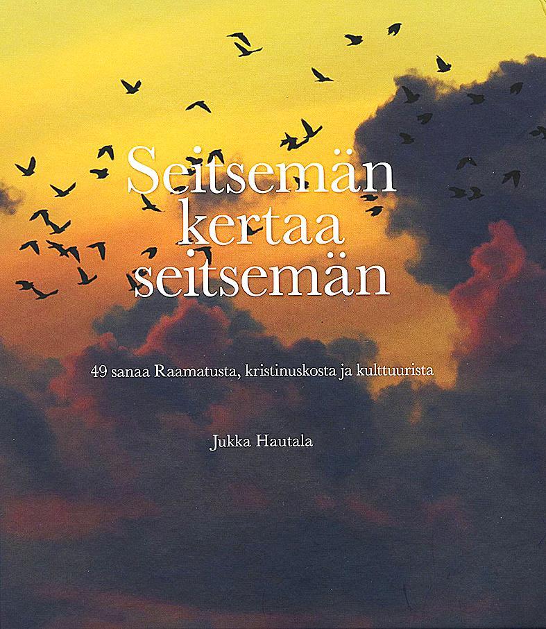 Kuva: Jukka Hautalan kirja Seitsemän kertaa seitsemän.